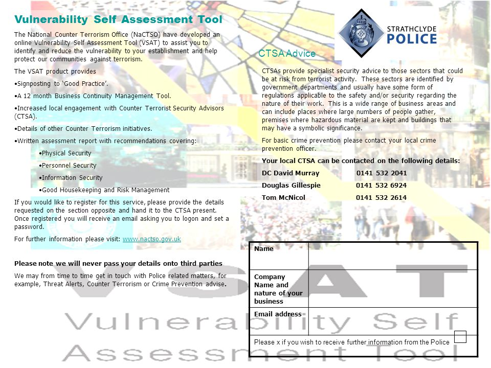 Vulnerability Self Assessment Tool The National Counter Terrorism Office (NaCTSO) have developed an online Vulnerability Self Assessment Tool (VSAT) to assist you to identify and reduce the vulnerability to your establishment and help protect our communities against terrorism.