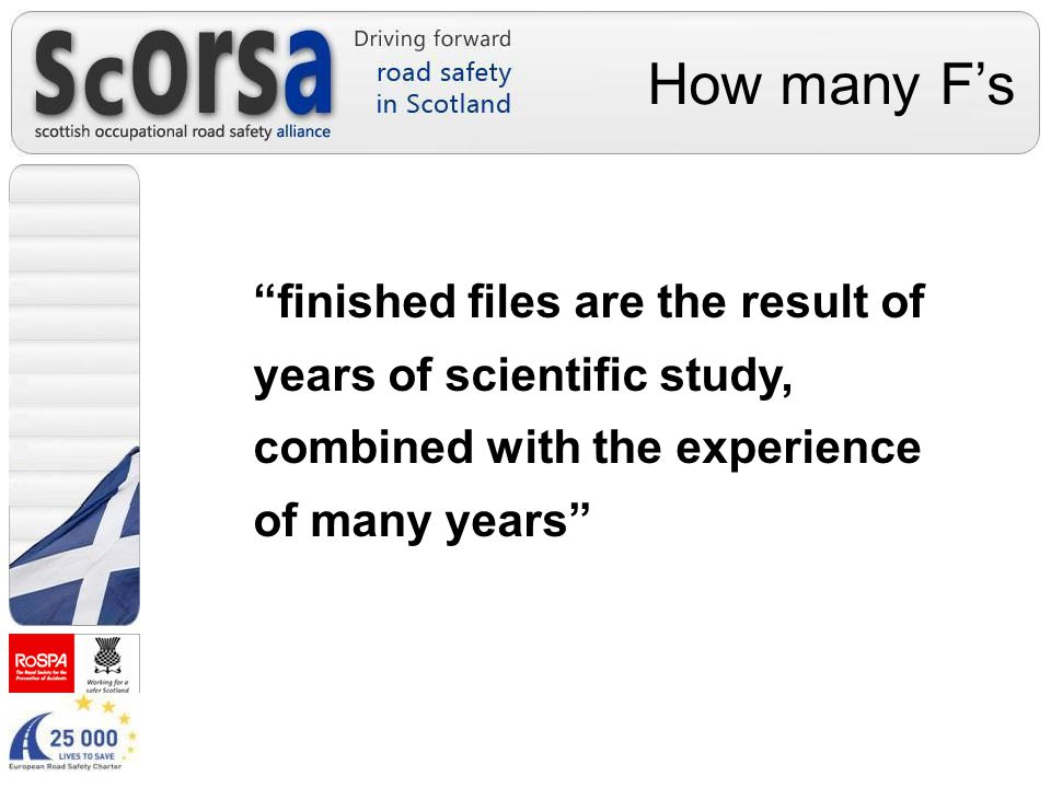 How many F's finished files are the result of years of scientific study, combined with the experience of many years