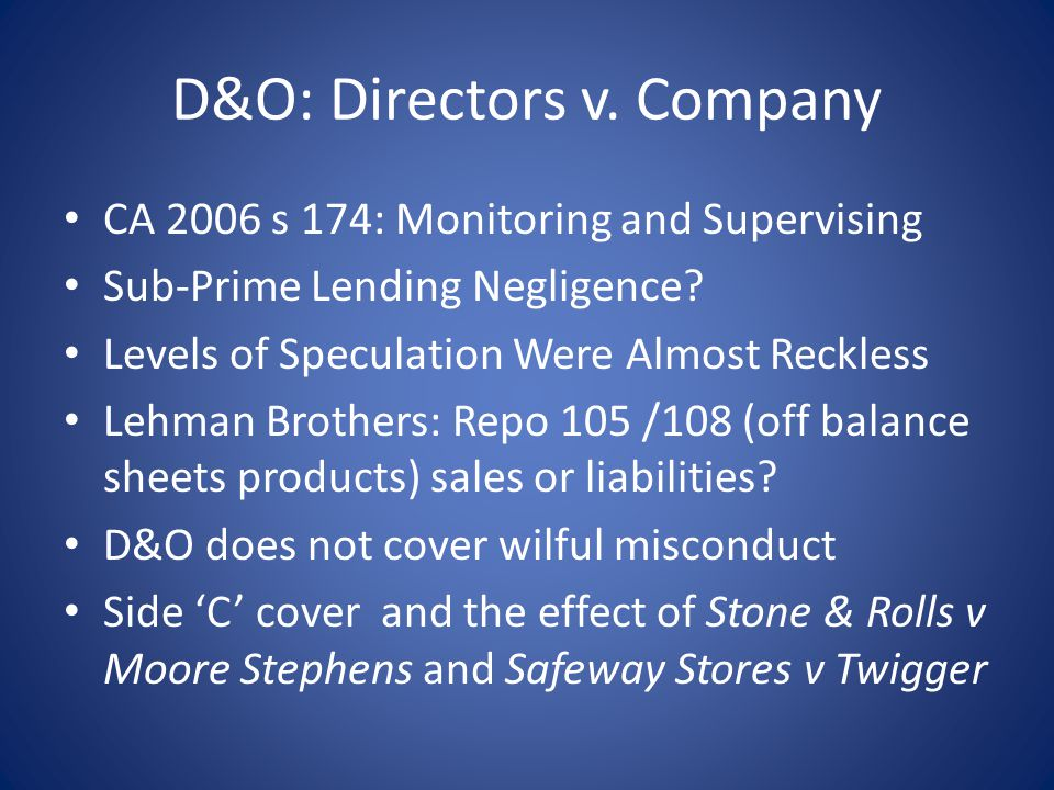 D&O: Directors v. Company CA 2006 s 174: Monitoring and Supervising Sub-Prime Lending Negligence.