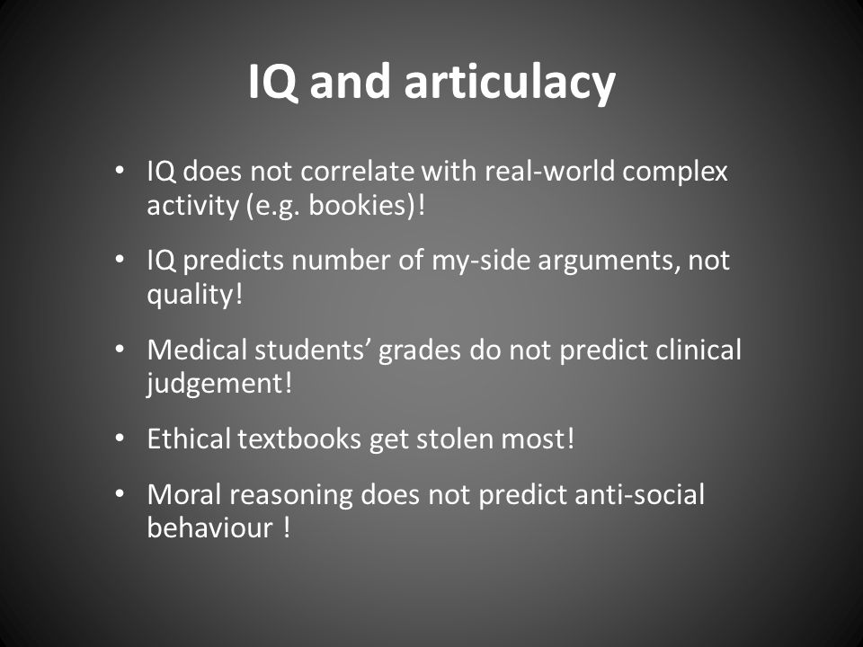 IQ and articulacy IQ does not correlate with real-world complex activity (e.g.