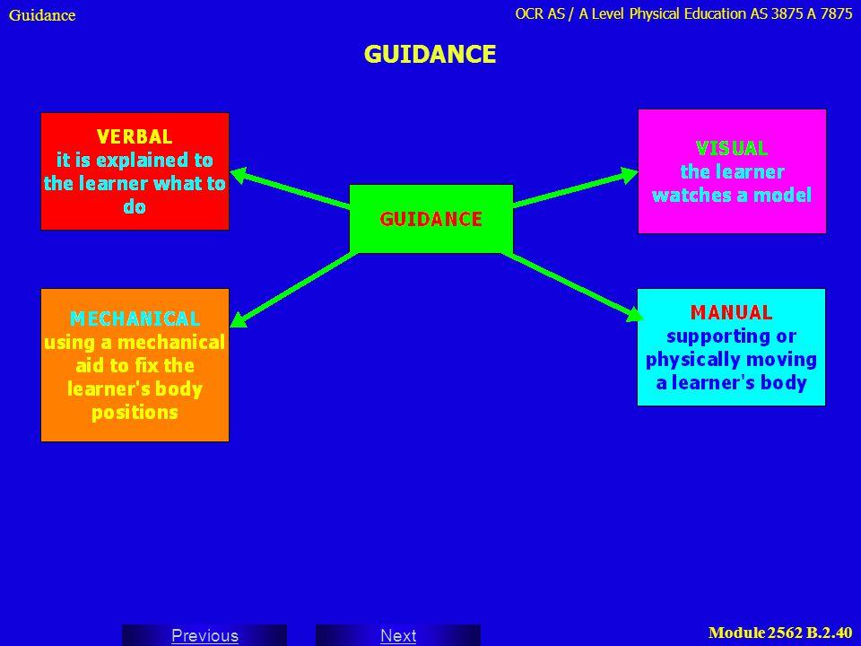 OCR AS / A Level Physical Education AS 3875 A 7875 Next Previous Module 2562 B.2.40 GUIDANCE Guidance