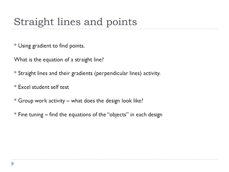 Straight lines and points * Using gradient to find points.