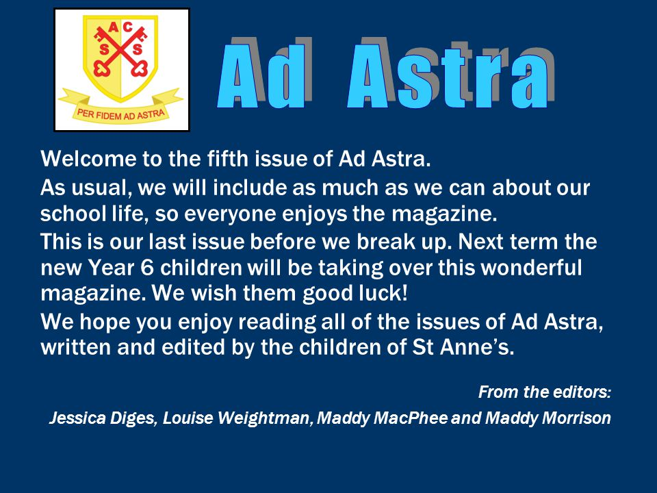 Welcome to the fifth issue of Ad Astra.