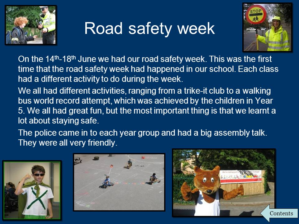 Road safety week On the 14 th -18 th June we had our road safety week.