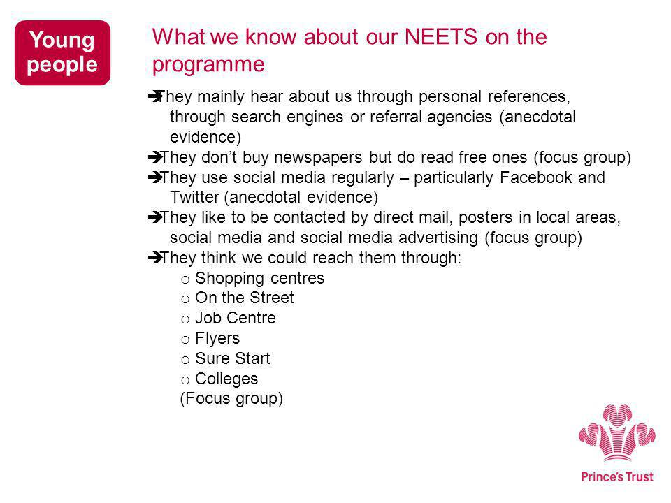 What we know about our NEETS on the programme  They mainly hear about us through personal references, through search engines or referral agencies (an