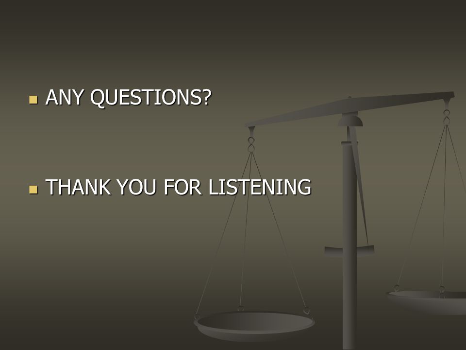 ANY QUESTIONS? ANY QUESTIONS? THANK YOU FOR LISTENING THANK YOU FOR LISTENING