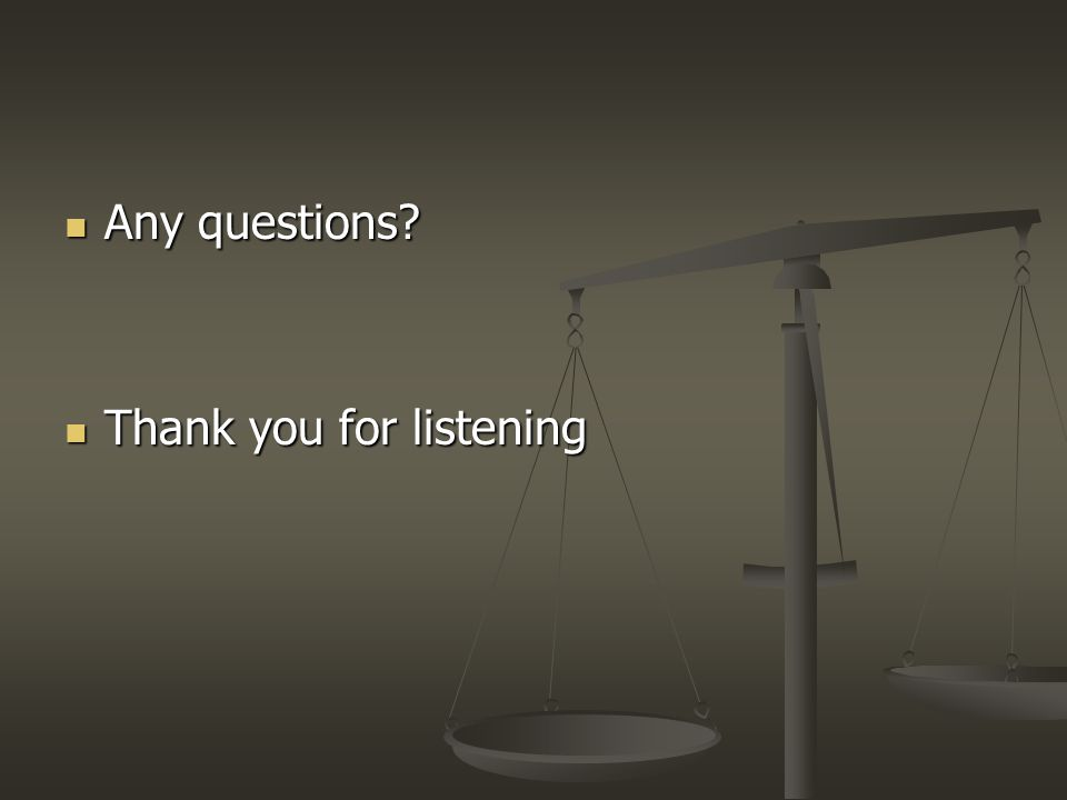 Any questions Any questions Thank you for listening Thank you for listening