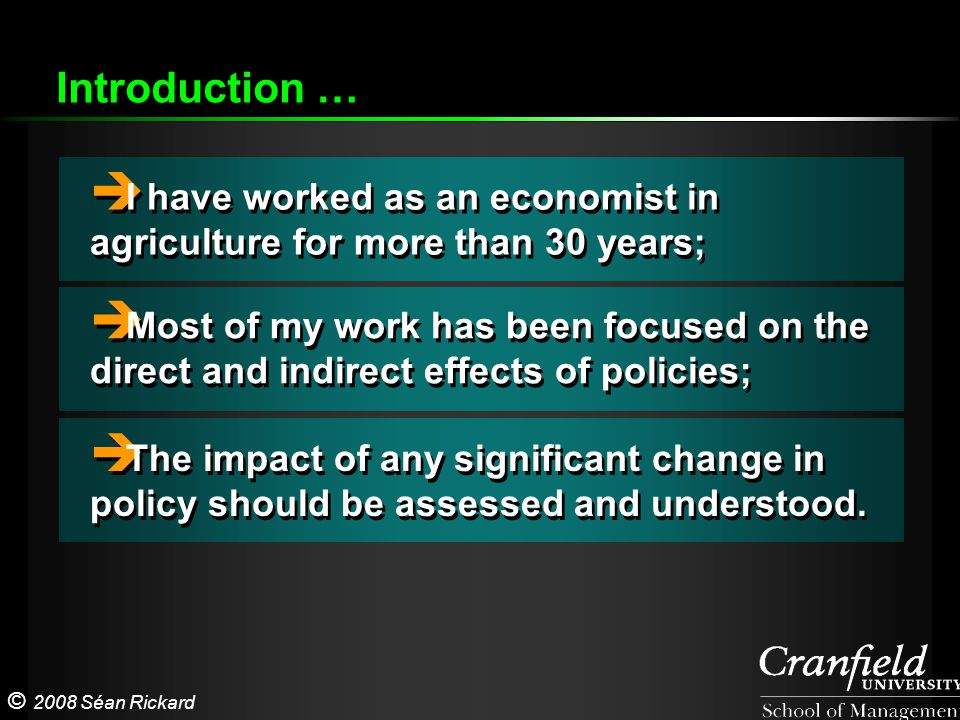 © 2008 Séan Rickard  I have worked as an economist in agriculture for more than 30 years; Introduction …  Most of my work has been focused on the di