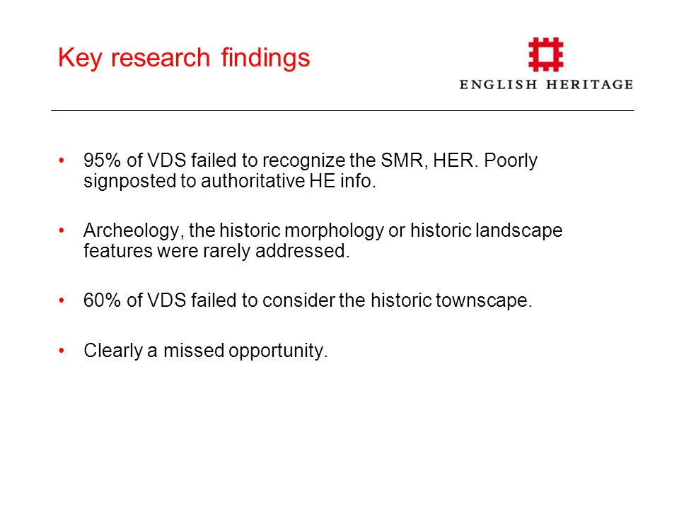 Key research findings 95% of VDS failed to recognize the SMR, HER.