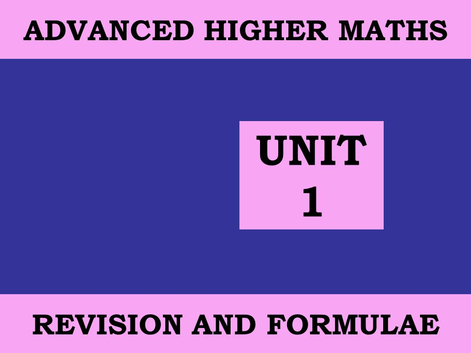 12 October, 2014 St Mungo's Academy 1 ADVANCED HIGHER MATHS REVISION AND FORMULAE UNIT 1