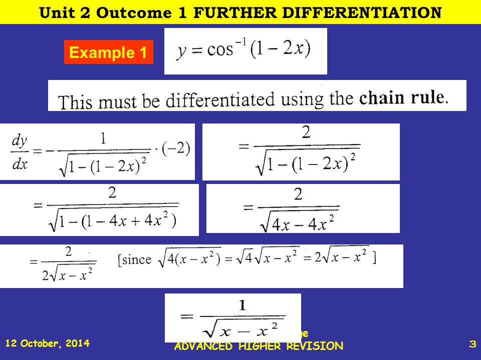 12 October, 2014 St Joseph s College ADVANCED HIGHER REVISION 14 Logarithmic Differentiation Example 2 (contd) Unit 2 Outcome 1 FURTHER DIFFERENTIATION