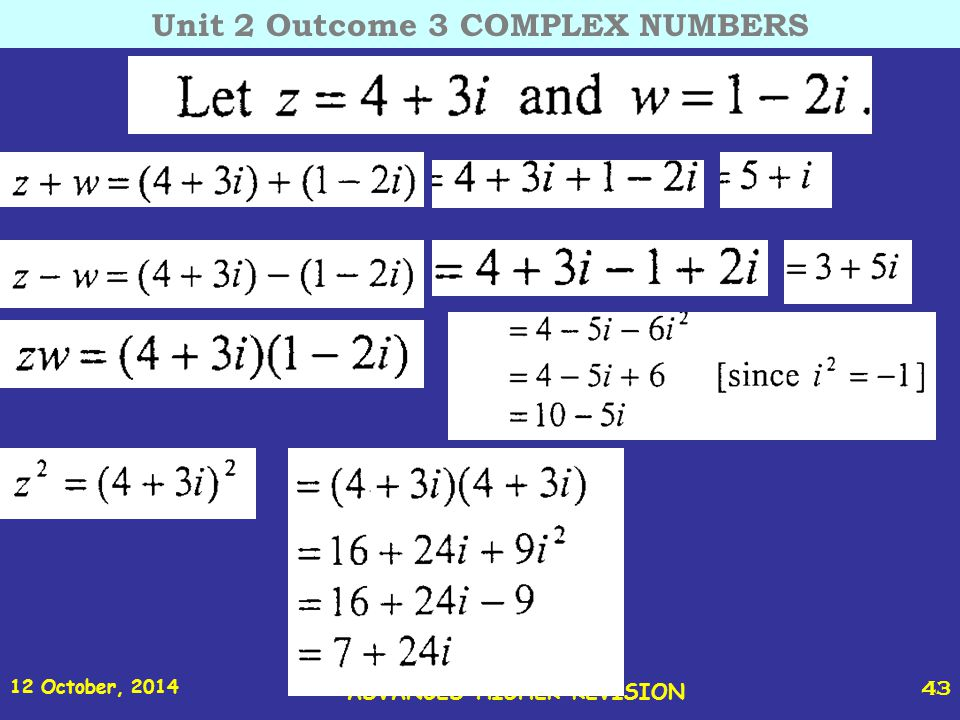 12 October, 2014 St Joseph s College ADVANCED HIGHER REVISION 43 Unit 2 Outcome 3 COMPLEX NUMBERS