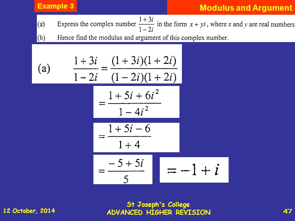 12 October, 2014 St Joseph s College ADVANCED HIGHER REVISION 47 Modulus and Argument Example 3
