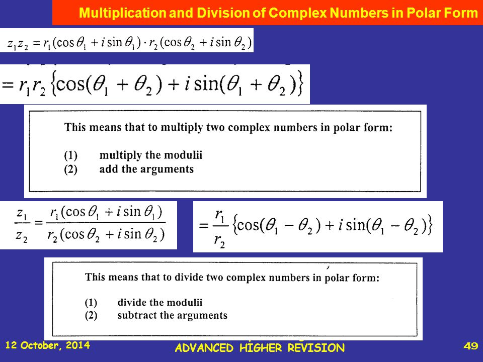 12 October, 2014 St Joseph s College ADVANCED HIGHER REVISION 49 Multiplication and Division of Complex Numbers in Polar Form