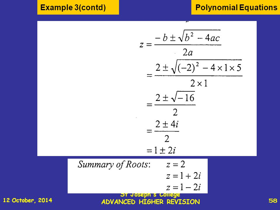 12 October, 2014 St Joseph s College ADVANCED HIGHER REVISION 58 Polynomial EquationsExample 3(contd)