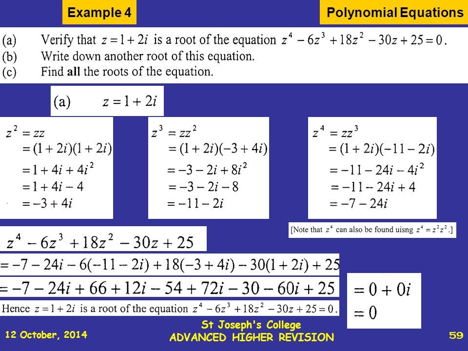 12 October, 2014 St Joseph s College ADVANCED HIGHER REVISION 59 Polynomial EquationsExample 4