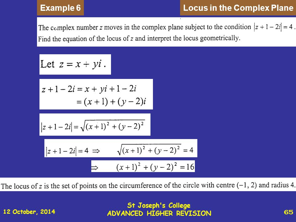 12 October, 2014 St Joseph s College ADVANCED HIGHER REVISION 65 Locus in the Complex PlaneExample 6