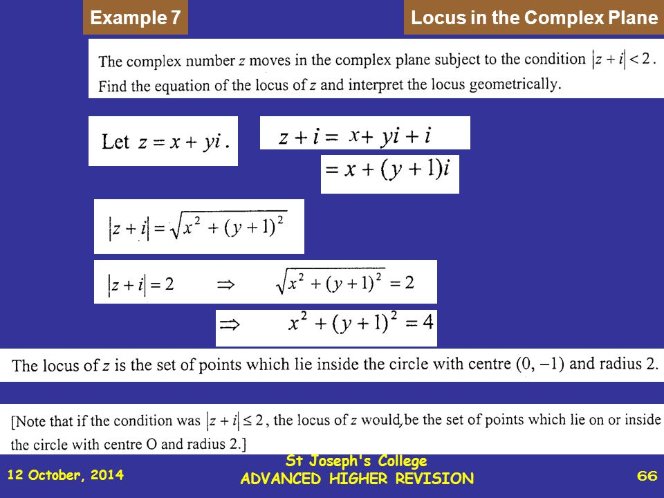 12 October, 2014 St Joseph s College ADVANCED HIGHER REVISION 66 Locus in the Complex PlaneExample 7 x