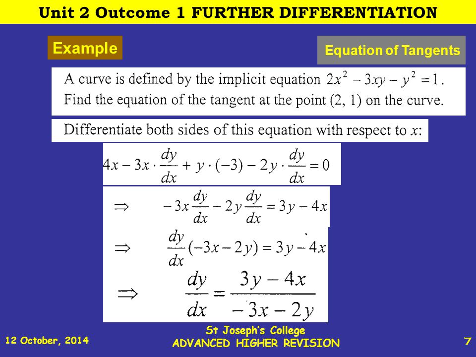 12 October, 2014 St Joseph s College ADVANCED HIGHER REVISION 38 Example 1 Particular Solutions of Differential equations Unit 2 Outcome 2 FURTHER INTEGRATION