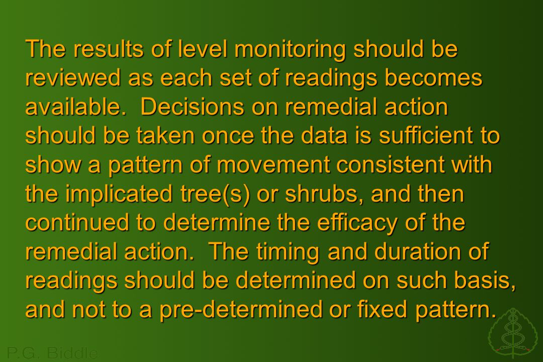 The results of level monitoring should be reviewed as each set of readings becomes available.