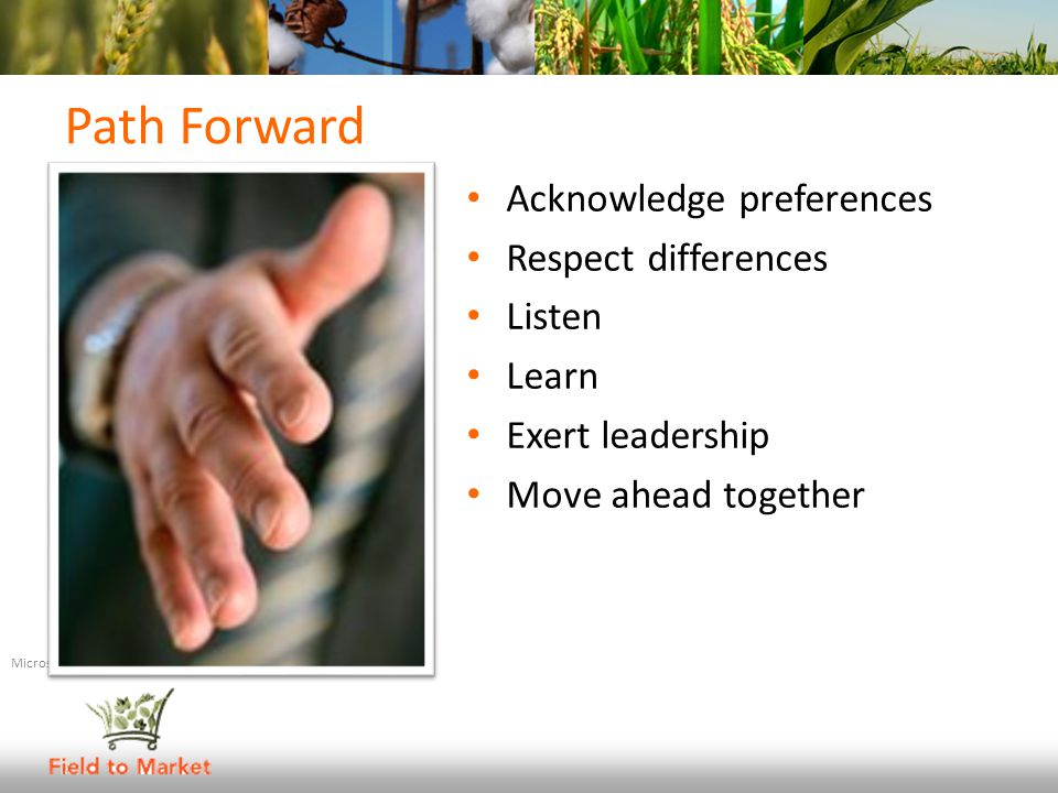 Path Forward Acknowledge preferences Respect differences Listen Learn Exert leadership Move ahead together Microsoft