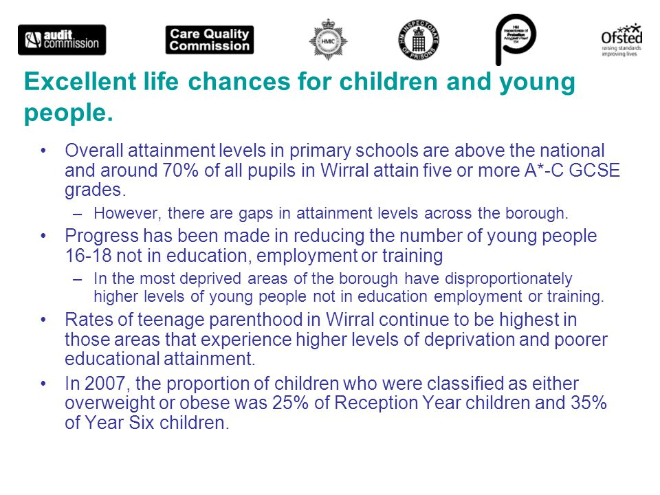 Excellent life chances for children and young people.