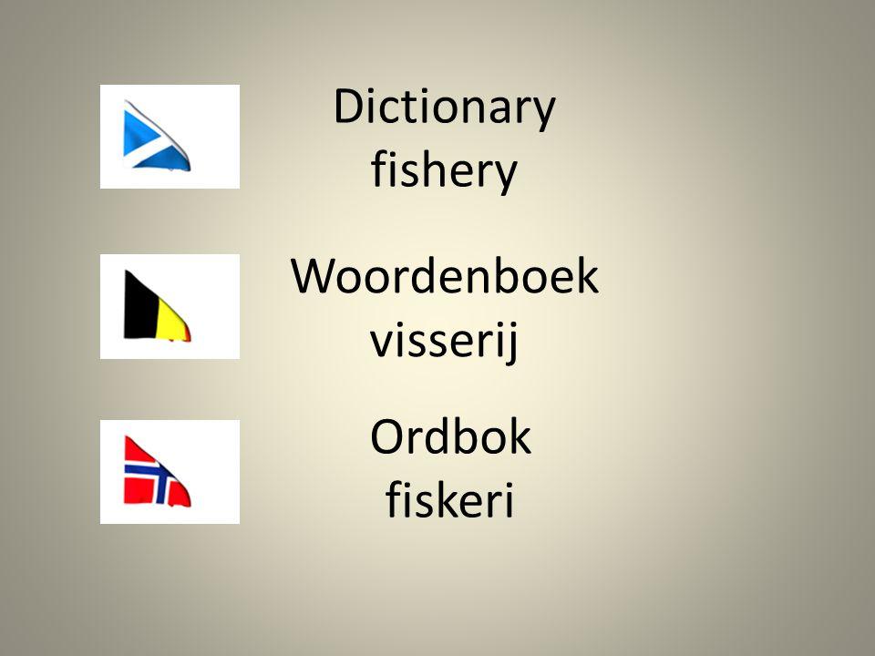 Woordenboek visserij Dictionary fishery Ordbok fiskeri