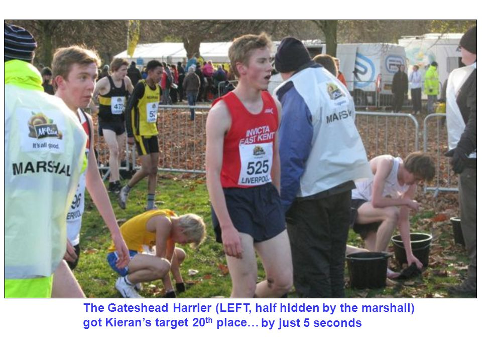 The Gateshead Harrier (LEFT, half hidden by the marshall) got Kieran's target 20 th place… by just 5 seconds