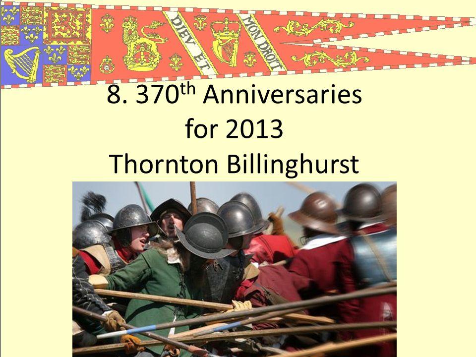 8. 370 th Anniversaries for 2013 Thornton Billinghurst