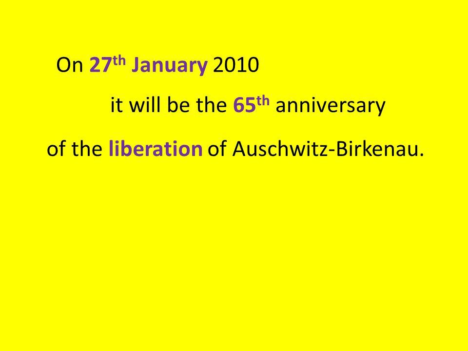 On 27 th January 2010 of the liberation of Auschwitz-Birkenau.