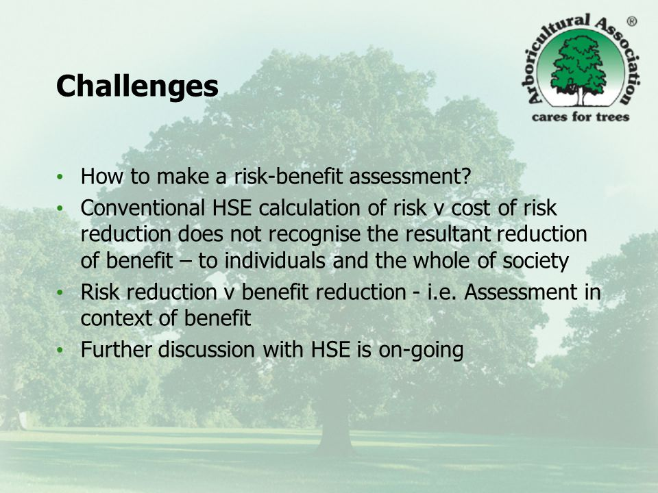 Challenges How to make a risk-benefit assessment.