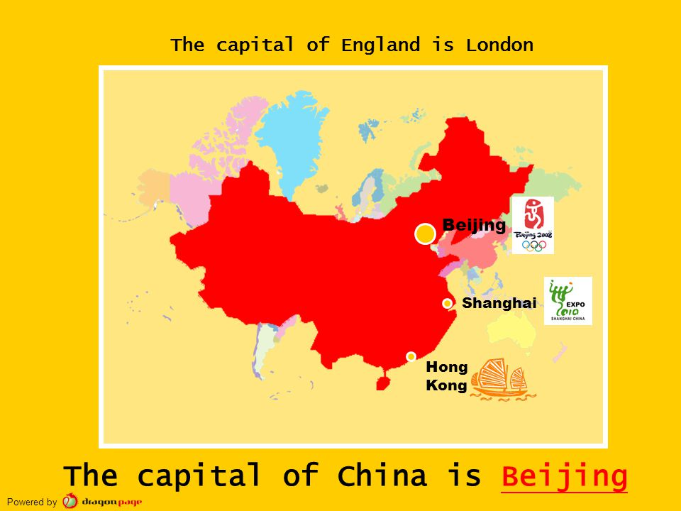 Hong Kong Shanghai Beijing The capital of China is Beijing The capital of England is London Powered by