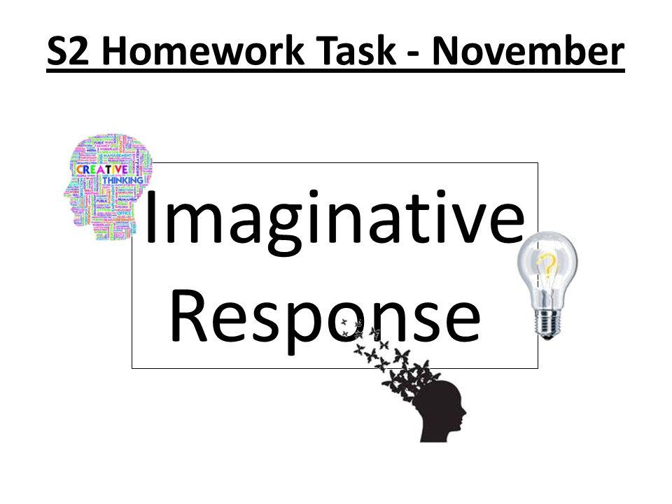 Imaginative Response S2 Homework Task - November