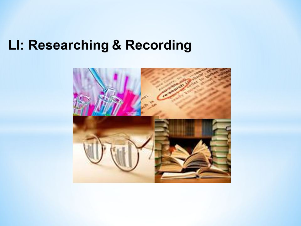 LI: Researching & Recording