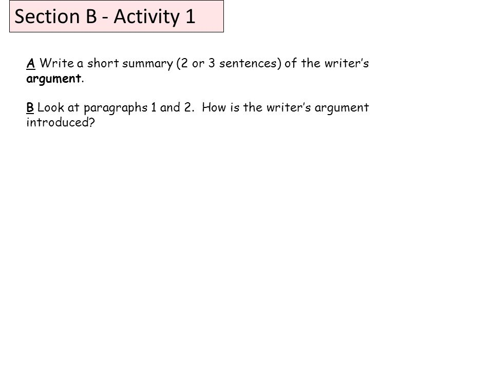 A Write a short summary (2 or 3 sentences) of the writer's argument.