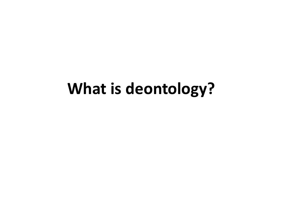 What is deontology?