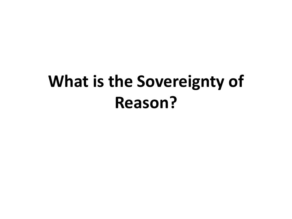 What is the Sovereignty of Reason?