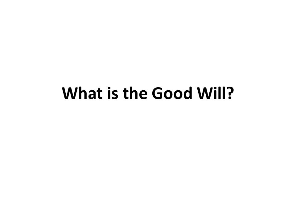 What is the Good Will?