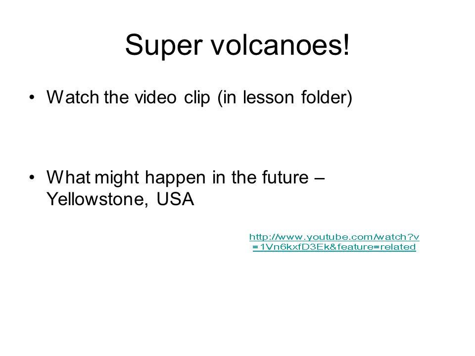 Super volcanoes.