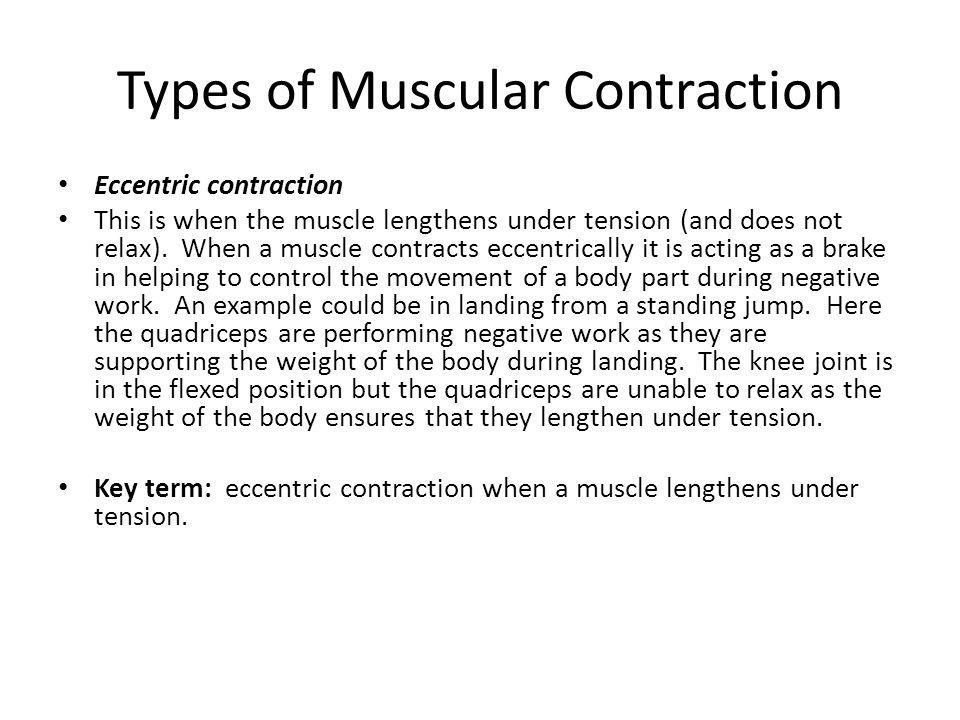 Eccentric contraction This is when the muscle lengthens under tension (and does not relax). When a muscle contracts eccentrically it is acting as a br