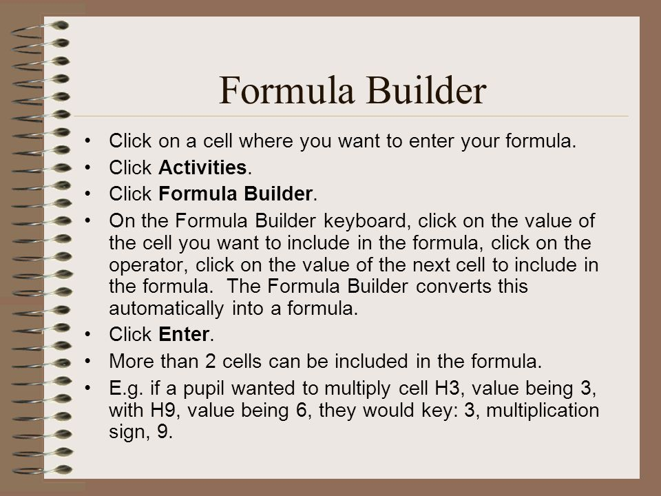 Formula Builder Click on a cell where you want to enter your formula.