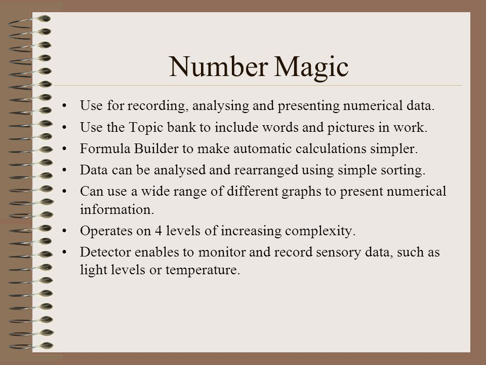 Number Magic Use for recording, analysing and presenting numerical data.