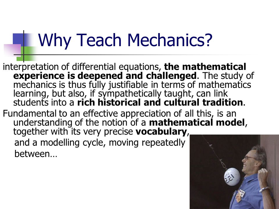 Why Teach Mechanics.