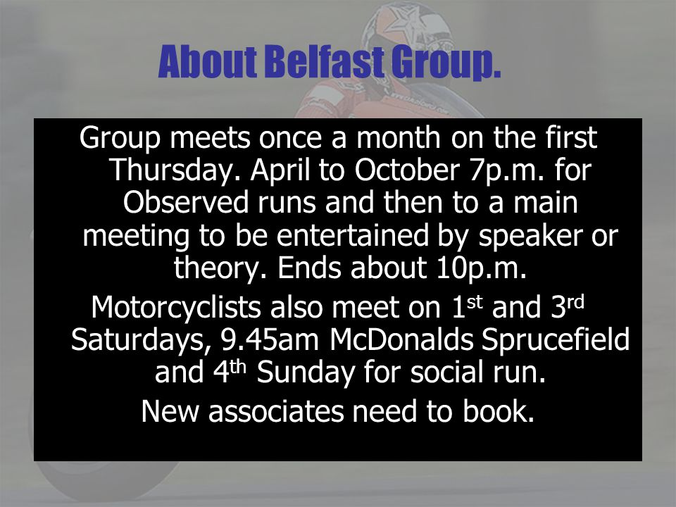 Group meets once a month on the first Thursday. April to October 7p.m.
