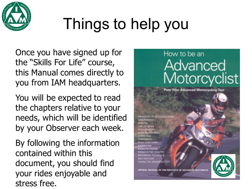 Once you have signed up for the Skills For Life course, this Manual comes directly to you from IAM headquarters.