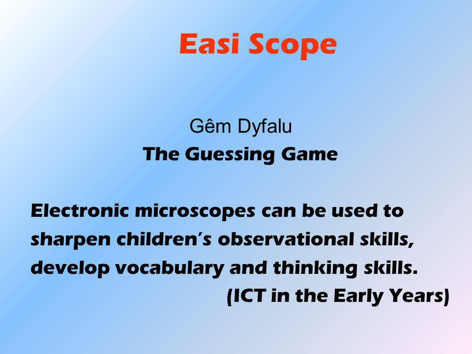 Easi Scope Gêm Dyfalu The Guessing Game Electronic microscopes can be used to sharpen children's observational skills, develop vocabulary and thinking skills.