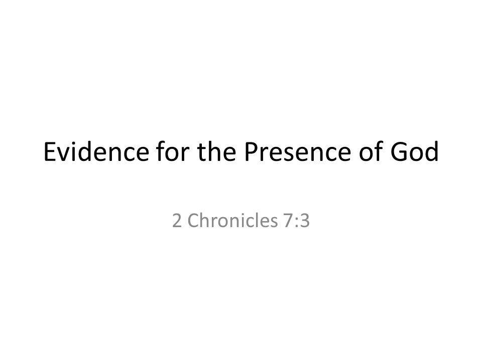 Evidence for the Presence of God 2 Chronicles 7:3