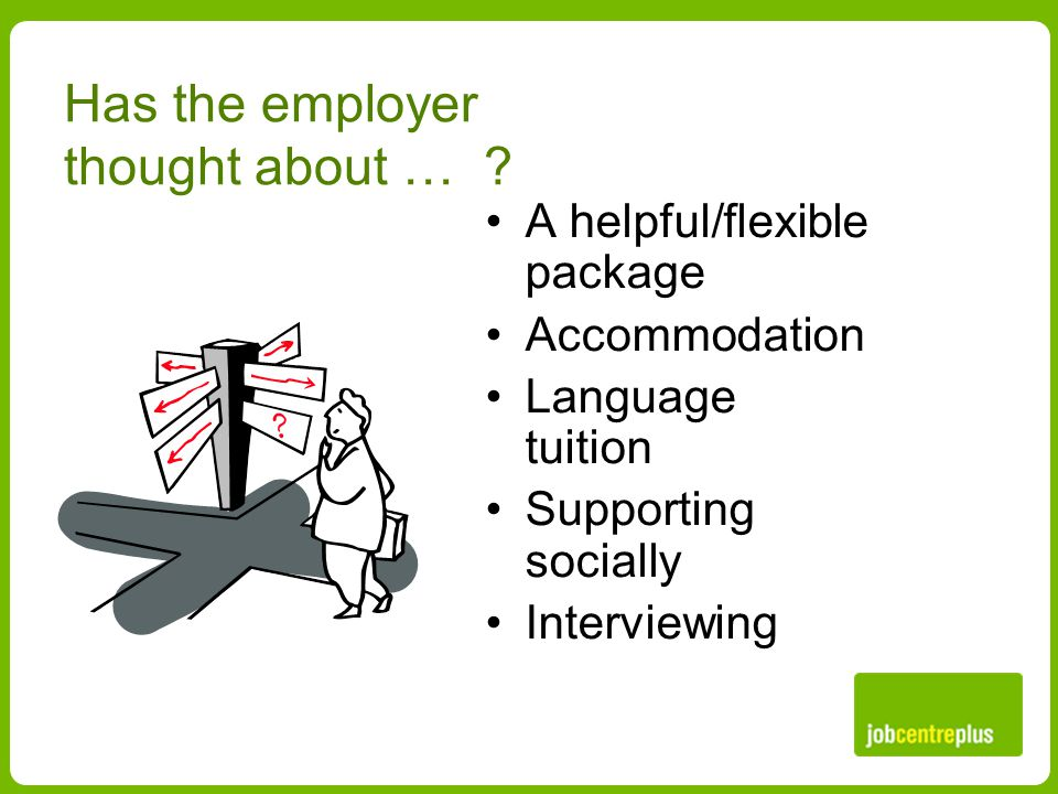 Has the employer thought about … .