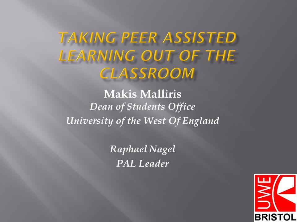 Makis Malliris Dean of Students Office University of the West Of England Raphael Nagel PAL Leader
