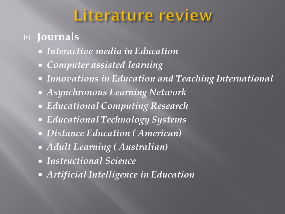  Journals  Interactive media in Education  Computer assisted learning  Innovations in Education and Teaching International  Asynchronous Learning